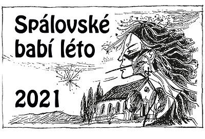Spálovské babí léto 2021 je věnováno vzpomínce na Vladimíra Veselého