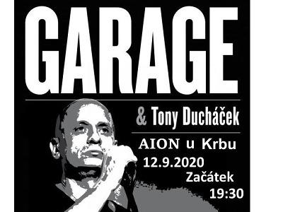 Garage & Tony Ducháček zahrají v lomnickém klubu