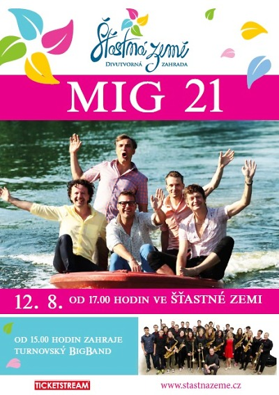 Ve Šťastné zemi zahraje MIG 21