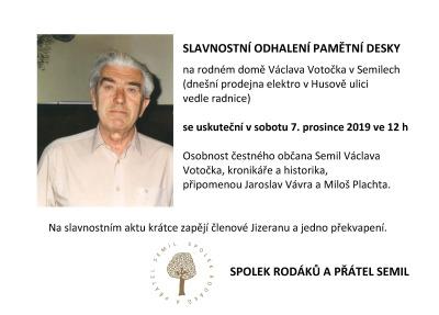 Odhalí pamětní desku na rodném domě Václava Votočka