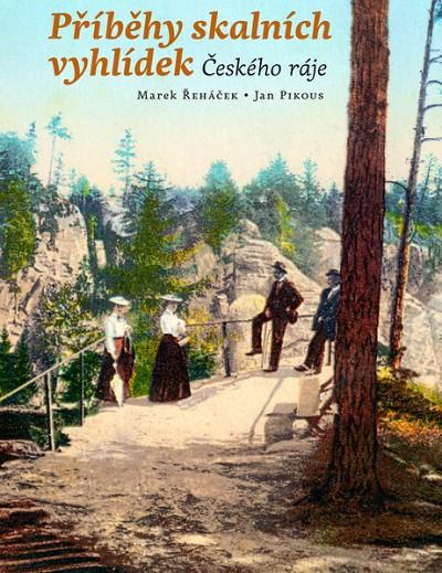 Vychází první knížka věnovaná vyhlídkám Českého ráje
